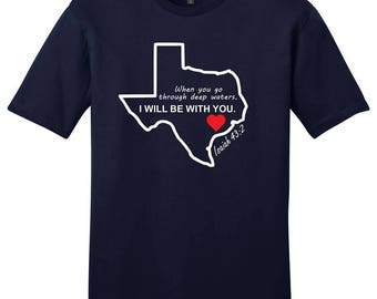 help for texas/ hurricane harvey/ texas shirt / i love texas/ bible quotes/ deep waters/ i will be with you/ texas strong