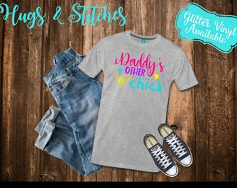 Daddy's Other Chick Easter Shirt