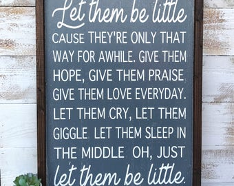 Let them be little hand painted wood sign - rustic wood sign - farmhouse style - nursery decor - play room sign - family sign - customizable