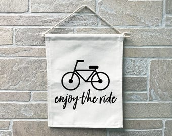 Enjoy The Ride // Heavy Cotton Canvas Banner // Made In The USA