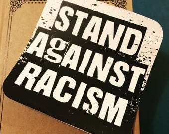 Stand Against Racism Vinyl Sticker, Love Sticker, Peace Decal, Laptop Decal, Bumper Sticker, Political Sticker, Anti-Racism, No Racism