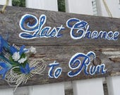 Last chance to run sign, English wedding sign, Farmhouse decor sign, Rustic wood bearer sign, Wedding sing shabby chic, Flowergirl sign