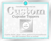 Custom Cupcake Toppers, Printable Cupcake Toppers, Personalized Cupcake Toppers, Custom Party Decor, Custom Party Favors, Custom Decor DIY