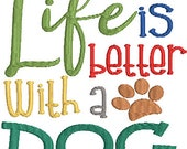 Life is Better with a Dog Designs  Machine Embroidery Design Puppy