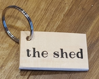 Keyring Quotes Wooden with quote The Shed