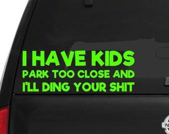 Park Too Close Funny Car Decal for Parents, Funny Car Sticker for Mom and Dad Bumper Sticker Decal For Parents Car Decal For Women And Men