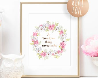 Real Foil *Rose Gold* A True Love Story Never Ends Quote Print