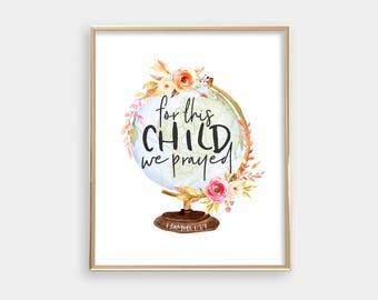 Nursery PRINTABLE Wall Art - Adoption - World Map Floral - For This Child We Prayed - Nursery Art - Bible Verse - Scripture - SKU:5195