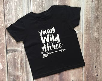 Boys Birthday Shirt, Young Wild and Three