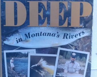 Fishing Book, Reel Deep in Montana's Rivers by John Holt ( autographed)