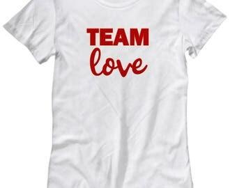 Team Love Gift Shirt for Women Inspirational Motivational Kindness Inspiration Motivation Shirts