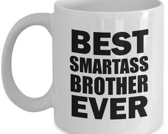 Best Smartass Brother Ever Funny Mug Gift from Sister Parents Family Joke Gag Sarcastic Coffee Cup