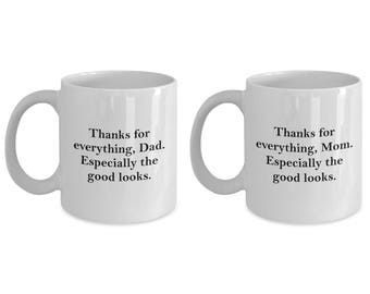 Mom and Dad Thanks for Good Looks Funny Mug SET OF TWO Gift Mother Father Father's Mother's Day Coffee Cup