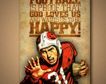 Football Is Proof That God Loves Us And Want Us To Be Happy - Poster