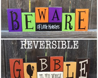 SALE--Reversible Halloween and Thanksgiving wood blocks--Beware of little monsters reverses with Gobble 'til you wobble