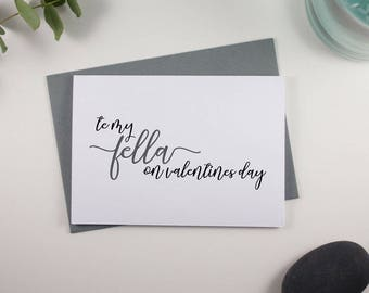 To my Fella on Valentines Day Card // Grey and Black // Script Design