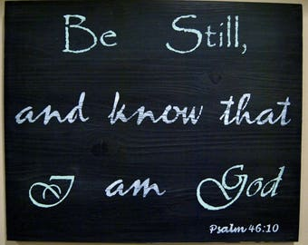 Be Still and Know that I am God Sign - Psalm 46:10 Sign - Rustic Bible Verse Sign