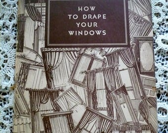 How to Drape Your Windows 1930's Original Publication by C. W. Kirsch Hardcover Fred Whincap Illustrator