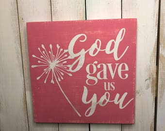 God Gave Us You Sign- Christian Sign- Home Decor- Farmhouse Decor- Christian Quote- Gift for Her- Nursery Sign- Sign- Valentine's Day Gift