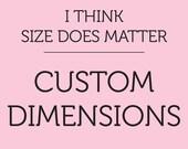 CUSTOM - Dimensions