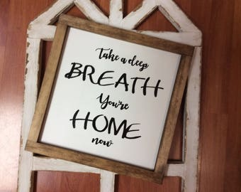 Take a Deep Breath You're Home Now   Hand Painted Wood Sign