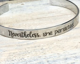 Nevertheless, she persisted stainless steel cuff bracelet, resistance, equality, march on, women empowerment, strong women, elizabeth warren