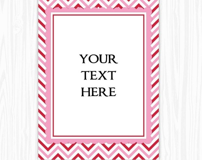 5x7 Pink and Red Chevron BLANK Sign, Printable Sign or Invite, Birthday or Shower, Editable Sign or Invitation, INSTANT Download