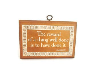 Vintage Wooden Plaque with Emerson Quote - The reward of a thing well done is to have done it