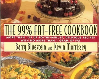 The 99% Fat-Free Cookbook by Barry Bluestein and Kevin Morrissy