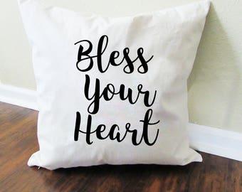 Bless Your Heart Pillow - Throw Pillow - Accent Pillow with Zipper Closure - 18 x 18 Throw Pillow - Funny Pillows - Home Decor