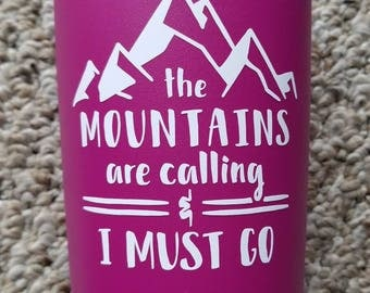 Vinyl Decal - The Mountains Are Calling and I Must Go
