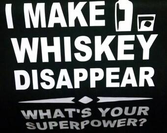 I make whiskey disappear T Shirt S-5XL