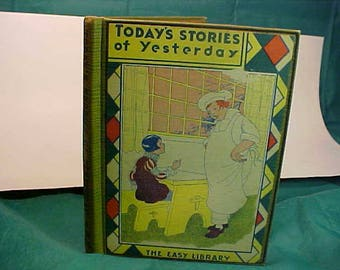 Today's Stories of Yesterday The Easy Library  5th Printing 1934   HB  by Frances Kerr Cook
