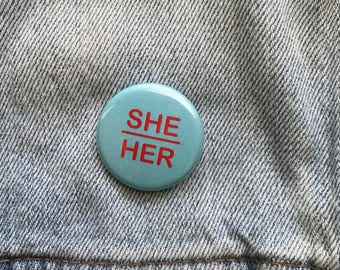 She/Her Pronoun pin