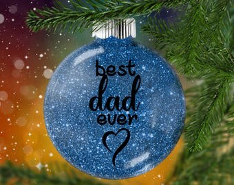 Best Dad Ever Glitter Ornament,  Shatter Resistant Glass, Bestest Brother Ever, Favorite Sister, Holiday Gift Idea, Glittered Treasure