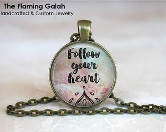 FOLLOW YOUR HEART Pendant • Meditation • Live Your Dream • Travel Inspiration • Be Yourself • Gift Under 20 • Made in Australia (P1559)