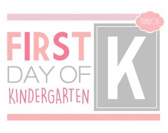 1st Day of School - Kindergarten Printable Sign (INSTANT DOWNLOAD)