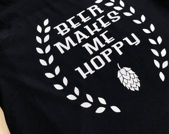 Screenprinted BEER Makes Me HOPPY - T Shirt Tank Racerback - Mens - Womens - Unisex