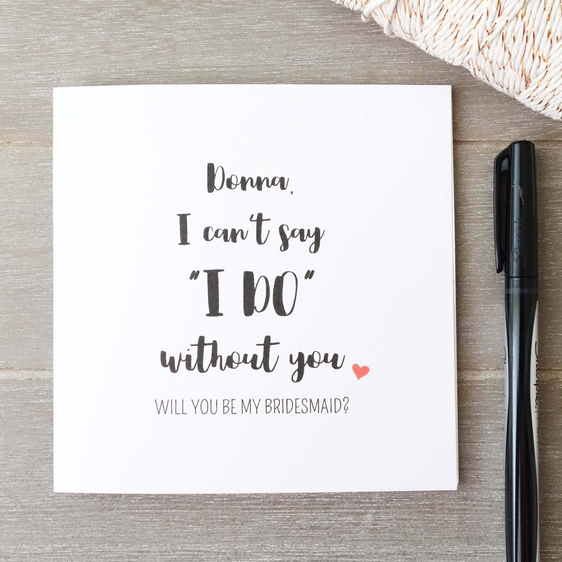 I Can t Say I Do Without You Card Bridesmaid Card Maid of