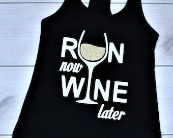 Workout Tank, Gym Tank, Workout Shirt, Gym Shirt, Run Now Wine Later Tank, Run Now Wine Later, Funny Shirt, Funny Tank