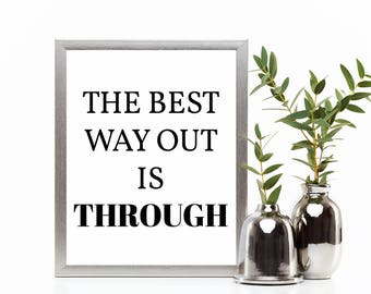 Digital Print, Wall Art, Typograhy, Art Prints, Room Decor, Printable Quotes, Digital Download, Home Decor, The best way is out print