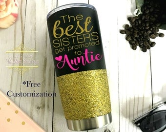 The best sisters get promoted to Auntie Pregnancy Announcement //  20 oz stainless steel glitter dipped tumbler to go cup new auntie gift