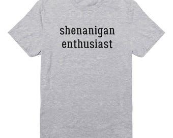 Shenanigan Enthusiast Shirt Slogan For Shirt Graphic Funny Gifts Ladies Shirt Teen Girl Gifts Fashion Tumblr Women Shirt Printed Tshirt
