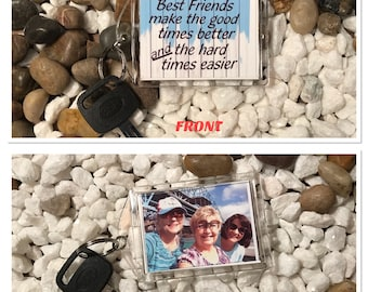 Best Friends Make the Good Times Better and the Hard Times Easier Personalized Photo Keychain