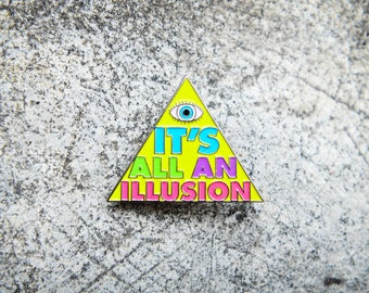 It's All An Illusion - HAT PIN