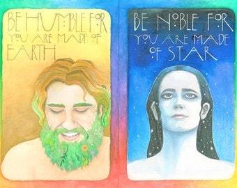 Be Humble For You Are Made Of Earth, Be Noble For You Are Made Of Stars