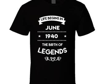 Life Begins In June 1940 The Birth Of Legends T Shirt