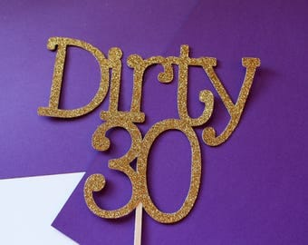 Dirty 30 cake topper/ 30th birthday cake topper/ Cake topper/ 30th Birthday