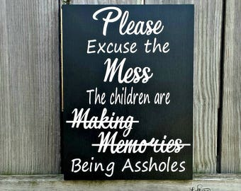 Please excuse the mess, Gift for Mom, Mother's Birthday Gift, Mother's Day Gift, Mom Sign, Mom Gift, Funny Mom Gift, Inspired by Mom
