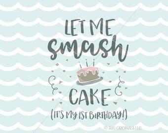 Smash Cake SVG File. Cricut Explore & more. 1st Birthday First Smash Cake Birthday Cake  SVG